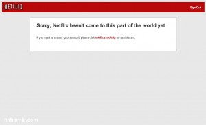 Netflix cannot access outside US, including Hong Kong, Taiwan 香港, 台灣